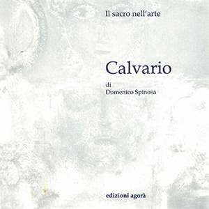 Calvario di Domenico Spinosa