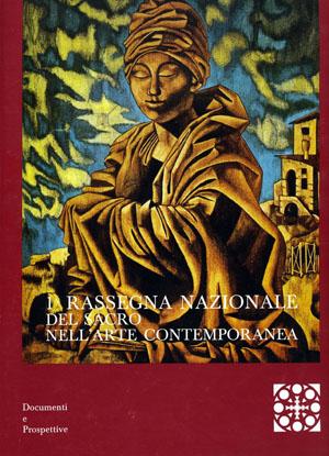 Prima Rassegna del Sacro nell'Arte Contemporanea - Documenti e prospettive