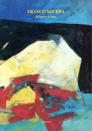 Franco Nocera Il fuoco e la Luce