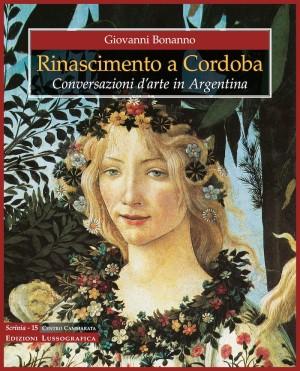 Rinascimento a Cordoba Conversazioni d'arte in Argentina