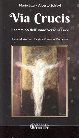 Via Crucis Il cammino dell'uomo verso la luce