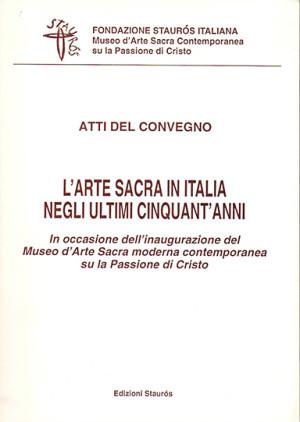 L'Arte Sacra in Italia negli ultimi cinquant' anni